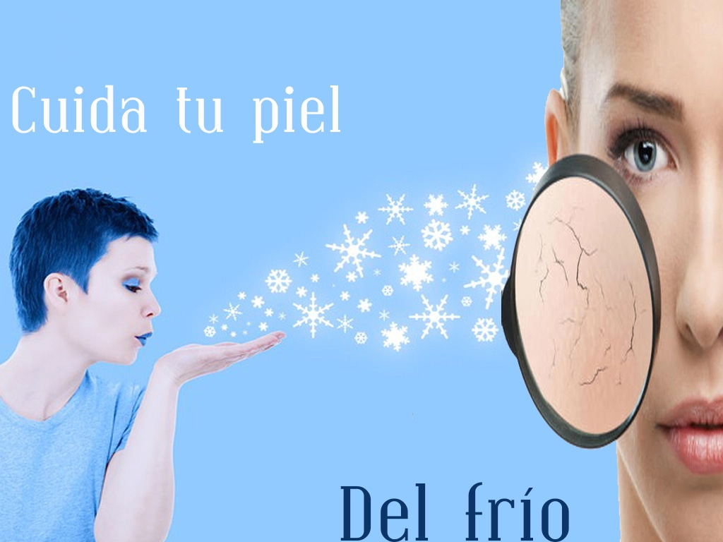Cuida tu piel del Frio